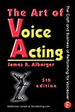 img - for The Art of Voice Acting: The Craft and Business of Performing for Voice-Over by Alburger James R. (1998-12-15) Paperback book / textbook / text book