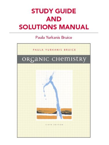 Study Guide and Solutions Manual for Organic Chemistry (Chemistry Paula Organic Bruice)