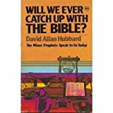 Will We Ever Catch up with the Bible?, David A. Hubbard, 0830703306