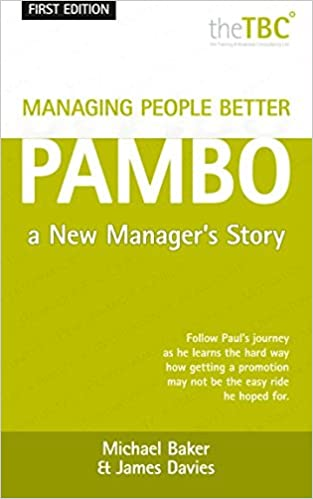 Managing People Better - PAMBO: A New Manager's Story