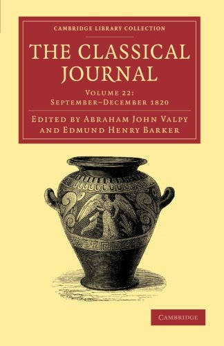 The Classical Journal (Cambridge Library Collection - Classic Journals) (Volume 22) pdf epub