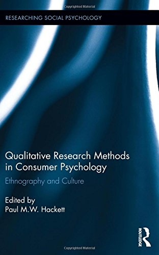 Qualitative Research Methods in Consumer Psychology: Ethnography and Culture (Researching Social Psychology)