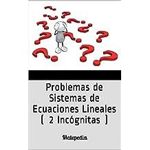 Problemas de Sistemas de Ecuaciones Lineales ( 2 Incógnitas ): Matepedia