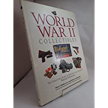 World War II Collectibles: The Collector's Guide to Selecting and Conserving Wartime Memorabilia