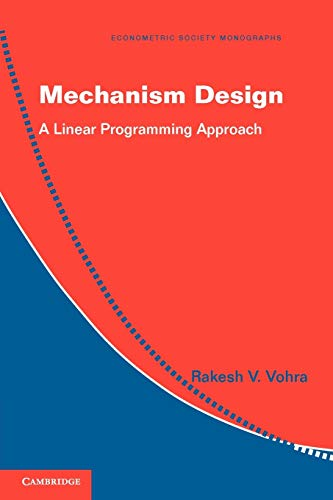 Mechanism Design: A Linear Programming Approach (Econometric Society Monographs)