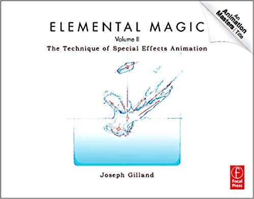 Volume II Elemental Magic The Technique of Special Effects Animation
