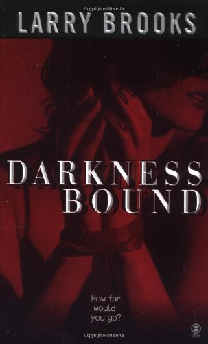 By Larry Brooks Darkness Bound (First Thus) [Mass Market Paperback]