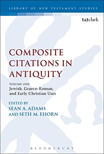 Composite Citations in Antiquity: Volume One: Jewish, Graeco-Roman, and Early Christian Uses (The Library of New Testament Studies)