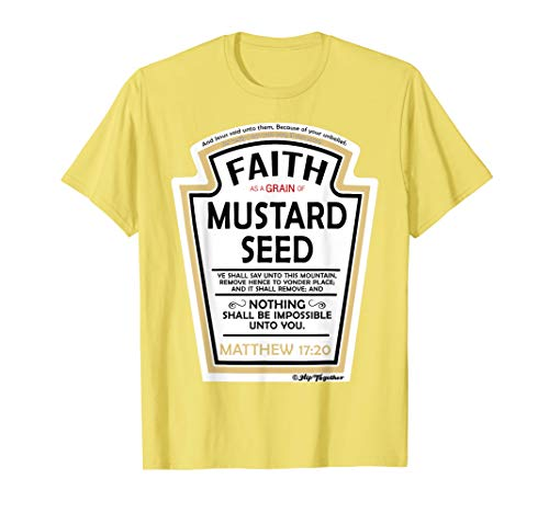Faith as a Grain of Mustard Seed Christian Parody T-Shirt