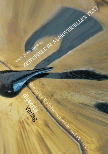 Zeitspiele im audiovisuellen Text: Nonlineare Erzählformen in Film und TV-Serie (German Edition)