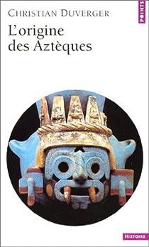 L'Origine des Aztèques par Duverger