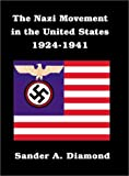 The Nazi Movement in the United States 1924-1941 9781584442530