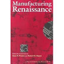 Manufacturing Renaissance (A Harvard Business Review Book)