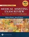 Lippincott Williams & Wilkins' Medical Assisting Exam Review for CMA and RMA Certification by Helen J. Houser RN MSHA (2004-10-28)