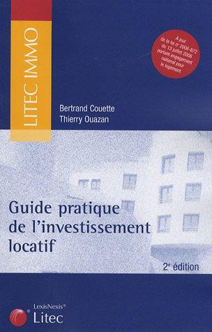 Guide pratique de l'investissement locatif: A jour de la loi n°2006-872 du 13 juillet 2006 portant engagement national pour le logement
