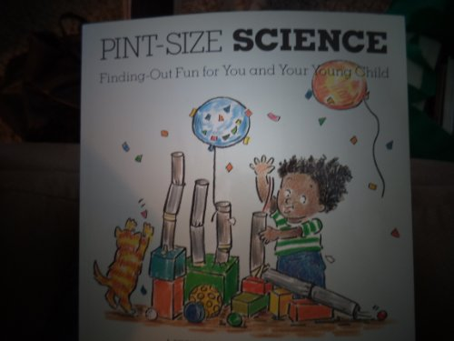 Pint-Size Science: Finding-Out Fun for You and Your Young Child (A Brown Paper Preschool Book)