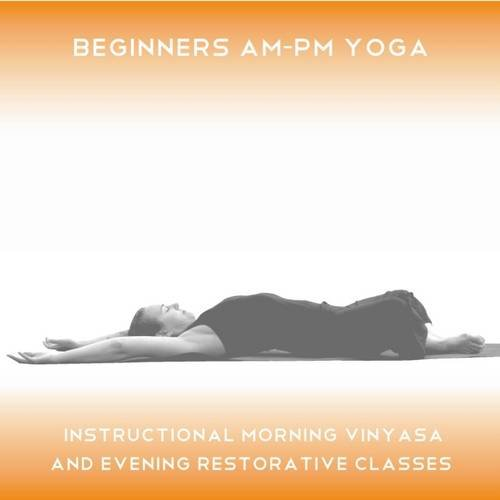 Beginners AM-PM Yoga: 2 X 30 Minute Audio Yoga Practices ...