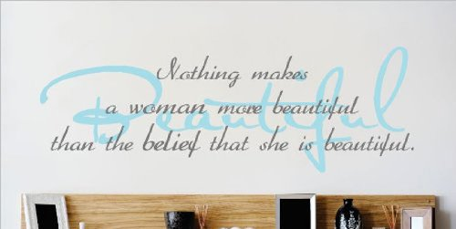 Design with Vinyl OMG 112 Nothing Makes A Woman More Beautiful Than The Belief That She Is Beautiful Quote Home Decor Bedroom Bathroom, 8-Inch by 30-Inch, As Seen Blue