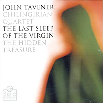 Tavener: Last Sleep of the Virgin, Hidden Treasure