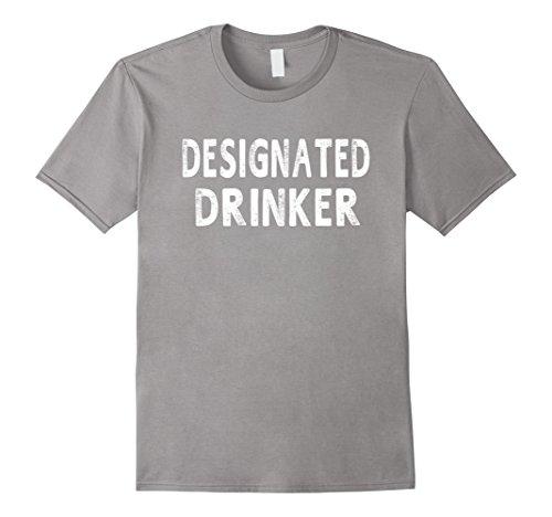 [Men's Designated Drinker Funny T-Shirt For Men Women Gift Idea 2XL Slate] (Designated Drinker)