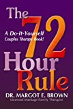 The 72 Hour Rule, Margot Brown, 0692013113
