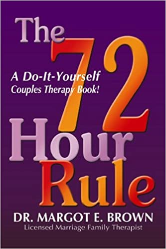 The 72 hour rule a do it yourself couples therapy book margot the 72 hour rule a do it yourself couples therapy book margot brown 9780692013113 amazon books solutioingenieria Gallery