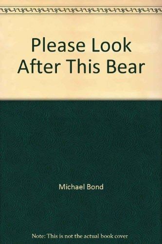 Please look after this bear (Paddington Bear - This Bear