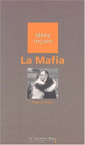 Les Mafias Poche – 26 septembre 2003 Thierry Cretin Le Cavalier Bleu 284670063X Economie