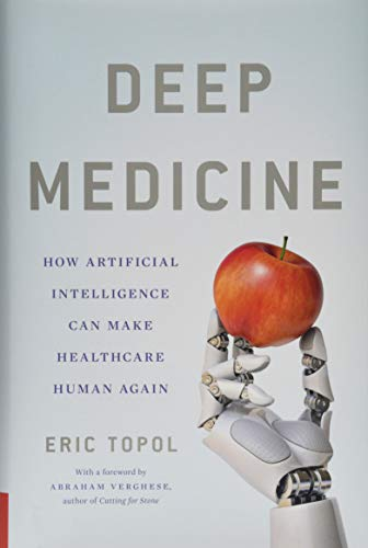 Image of Deep Medicine: How Artificial Intelligence Can Make Healthcare Human Again
