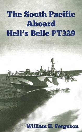 The South Pacific Aboard Hell's Belle PT329
