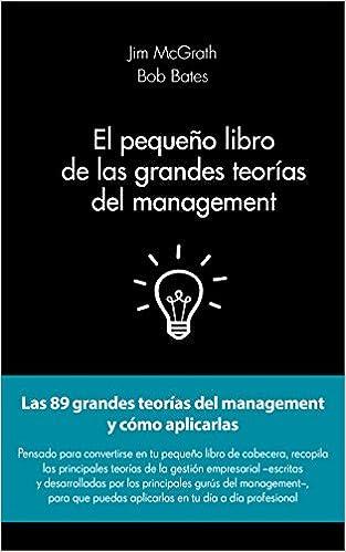 El pequeño libro de las grandes teorías del management: Las 89 ...