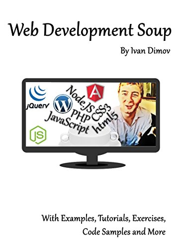 Amazon Com Web Development Soup A Compilation Of Smart Web
