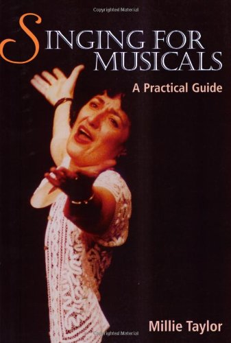 Singing for Musicals: A Practical Guide