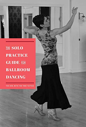 da010264a Book Cover of The Girl with the Tree Tattoo - The Solo Practice Guide for  Ballroom