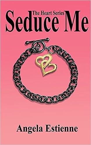 Book Seduce Me: The Heart Series: Volume 1