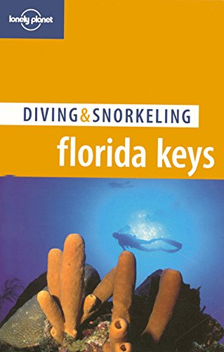 Lonely Planet Diving & Snorkeling Florida Keys (Lonely Planet)