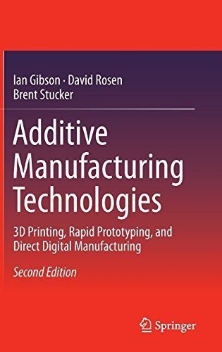 Additive Manufacturing Technologies: 3D Printing, Rapid Prototyping, and Direct Digital Manufacturing by Ian Gibson (2014-11-27)
