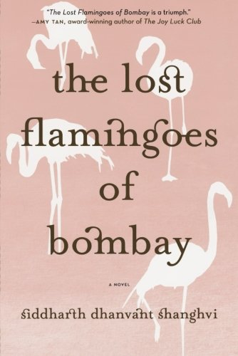 The Lost Flamingoes of Bombay: A Novel