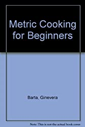 Metric Cooking for Beginners