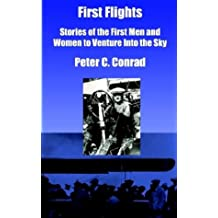 First Flights: Stories of the First Men and Women to Venture Into the Sky