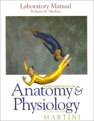 Laboratory Manual for Fundamentals of Anatomy and Physiology (4th Edition)