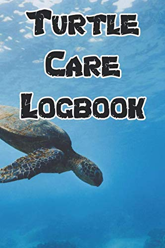 (Turtle Care Logbook: Record Care Instructions, Food Types, Indoors, Outdoors, Aquarium and Records of Turtle Care)