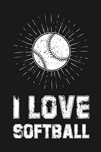- I Love Softball: Blank Lined Notebook/120 pages/6