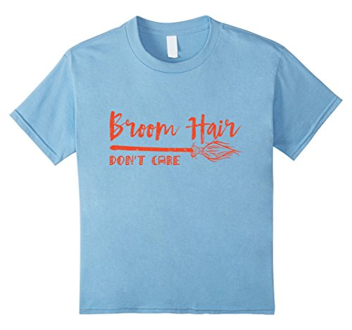 Baby Halloween Costumes Mother Care (Kids Broom Hair Don't Care Shirt - Funny Halloween Witch T Shirt 10 Baby Blue)