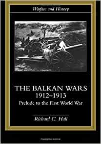Amazon Com The Balkan Wars 1912 1913 Prelude To The border=
