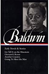 James Baldwin: Early Novels and Stories: Go Tell It on a Mountain / Giovanni's Room / Another Country / Going to Meet the Man Hardcover