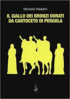 Como Descargar De Elitetorrent Il Giallo Dei Bronzi Dorati Da Cartoceto Di Pergola De PDF