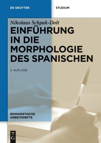 Einführung in die Morphologie des Spanischen (Romanistische Arbeitshefte, Band 44)