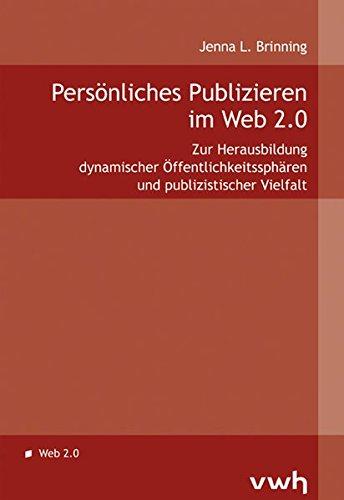 persnliches-publizieren-im-web-2-0-zur-herausbildung-dynamischer-ffentlichkeitssphren-und-publizistischer-vielfalt