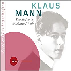 Klaus Mann. Eine Einführung in Leben und Werk